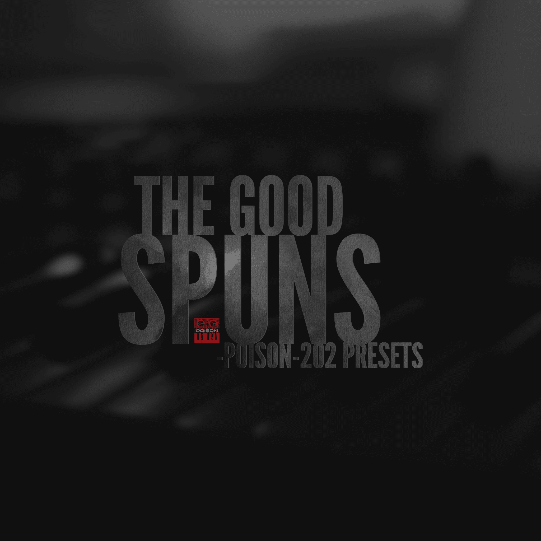 The Good Spuns presets for Posion 202